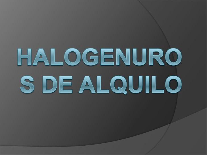 Halogenuros de alquilo <br />
