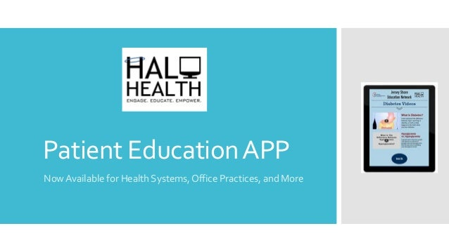 Patient EducationAPP NowAvailable for Health Systems,Office Practices, and More