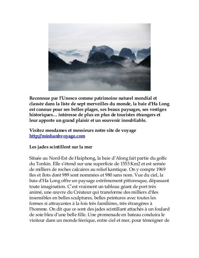 Reconnue par l'Unesco comme patrimoine naturel mondial etclassée dans la liste de sept merveilles du monde, la baie dHa Lo...