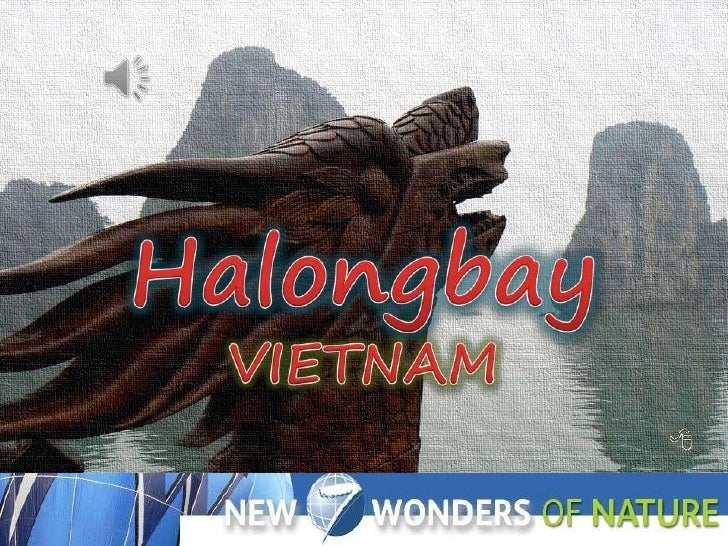 NEW 7 WONDERS OF NATURE <br />HALONGBAY<br />Halongbay<br />VIETNAM<br />