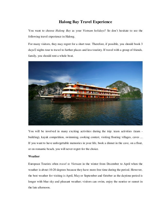 Halong Bay Travel Experience You want to choose Halong Bay as your Vietnam holidays? So don't hesitate to see the followin...