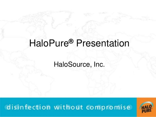 HaloPure® PresentationHaloSource, Inc.