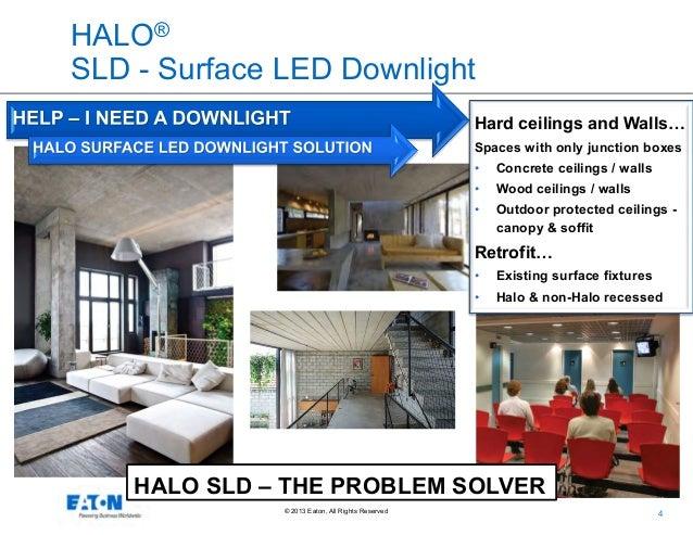 3; 4. HALO® SLD ...  sc 1 st  SlideShare & Eatonu0027s Cooper Lighting Business: Halo Surface LED Downlight Series Ou2026 azcodes.com
