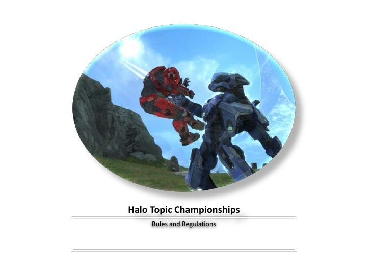 Halo Topic Championships<br />Rules and Regulations<br />