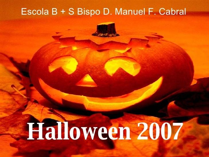 Halloween 2007 Escola B + S Bispo D. Manuel F. Cabral