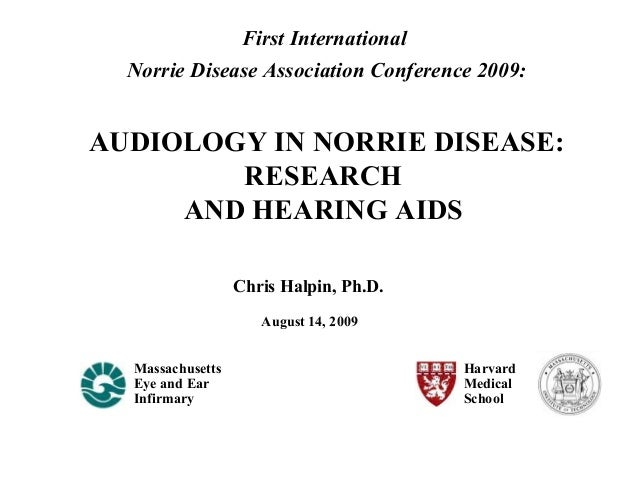 Chris Halpin, Ph.D. Massachusetts Eye and Ear Infirmary Harvard Medical School August 14, 2009 First International Norrie ...