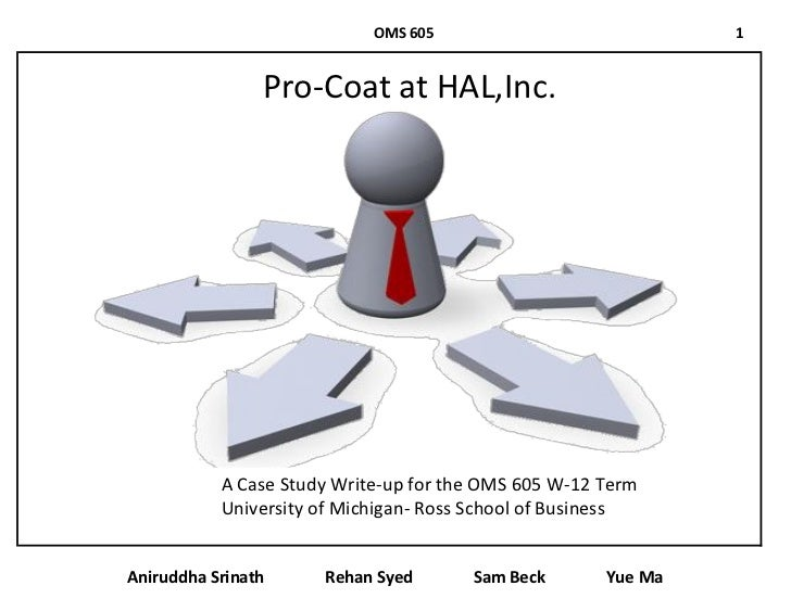 OMS 605                            1                Pro-Coat at HAL,Inc.           A Case Study Write-up for the OMS 605 W...