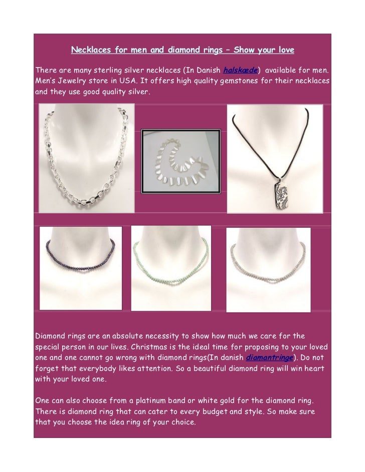 Necklaces for men and diamond rings – Show your loveThere are many sterling silver necklaces (In Danish halskæde) availabl...