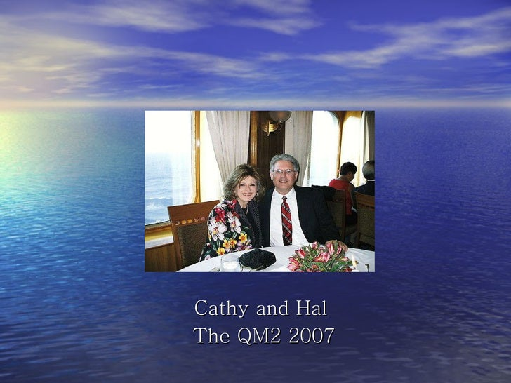 Cathy and Hal  The QM2 2007