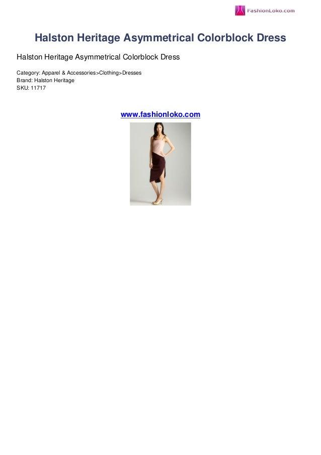 Halston Heritage Asymmetrical Colorblock DressHalston Heritage Asymmetrical Colorblock DressCategory: Apparel & Accessorie...