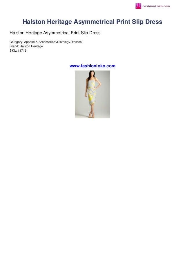 Halston Heritage Asymmetrical Print Slip DressHalston Heritage Asymmetrical Print Slip DressCategory: Apparel & Accessorie...