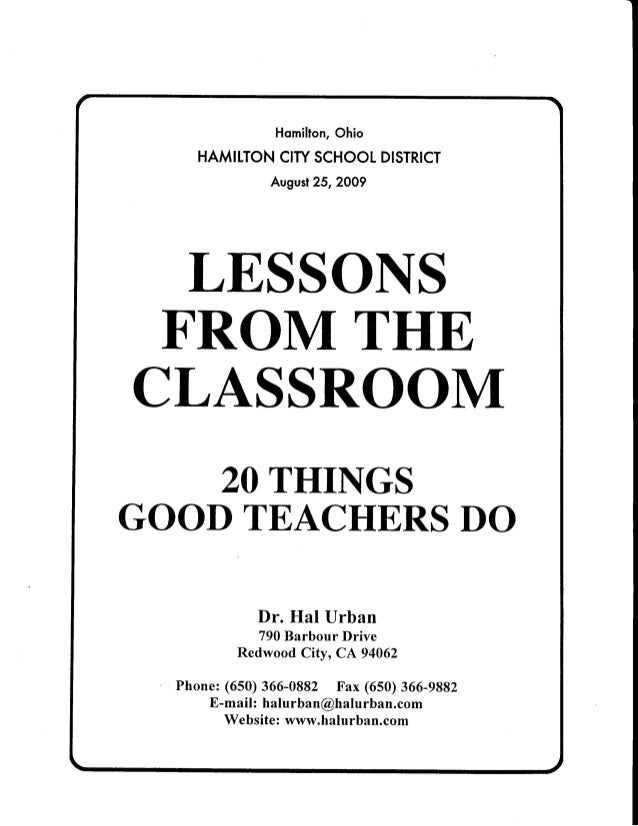 HomiltonOhio HAMITTONCITYSCHOOLDISTRICT August252009 LESSONS FROM THE CLASSROOM 20THINGS GOODTEACHERSDO Dr Hal