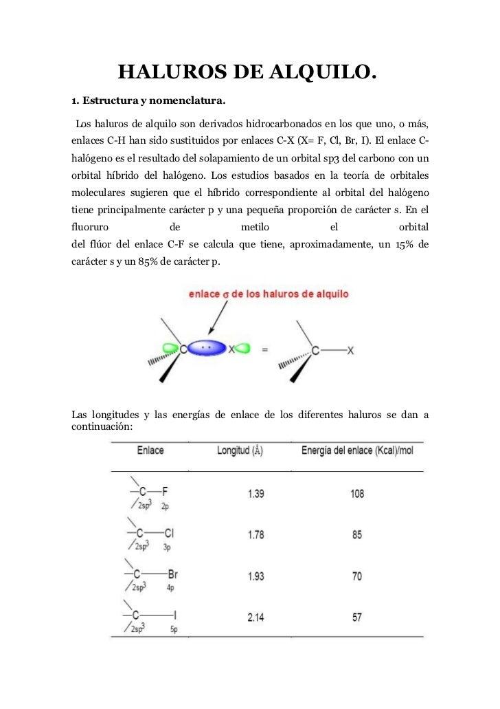 HALUROS DE ALQUILO. 1. Estructura y nomenclatura.  Los haluros de alquilo son derivados hidrocarbonados en los que uno, o ...