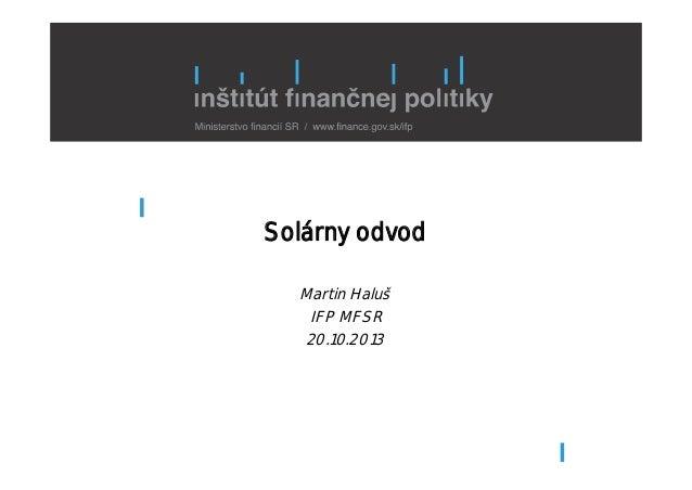 Solárny odvod Martin Haluš IFP MFSR 20.10.2013
