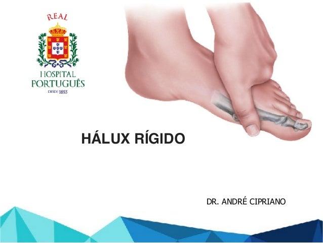 DR. ANDRÉ CIPRIANO HÁLUX RÍGIDO
