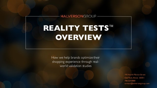 1   HALVERSON GROUP REALITY TESTS™ OVERVIEW How we help brands optimize their shopping experience through real- world vali...