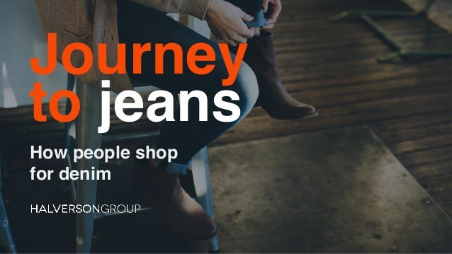 1 Journey to jeans How people shop for denim