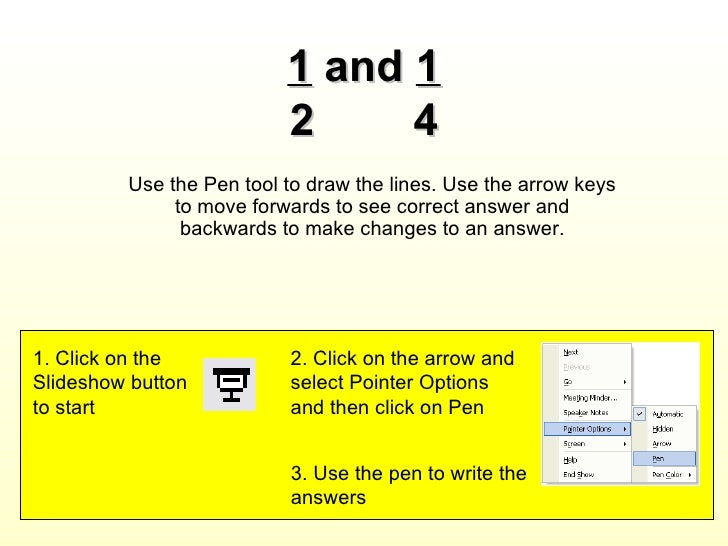 1  and  1 2  4 Use the Pen tool to draw the lines. Use the arrow keys to move forwards to see correct answer and backwards...