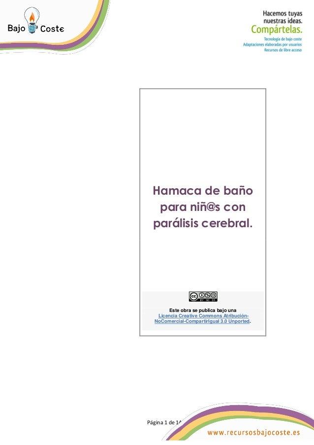 Página 1 de 14 Página 1 de 14 Hamaca de baño para niñ@s con parálisis cerebral. Este obra se publica bajo una Licencia Cre...