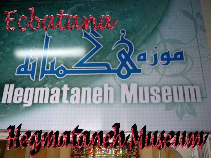 Hegmataneh Museum Ecbatana