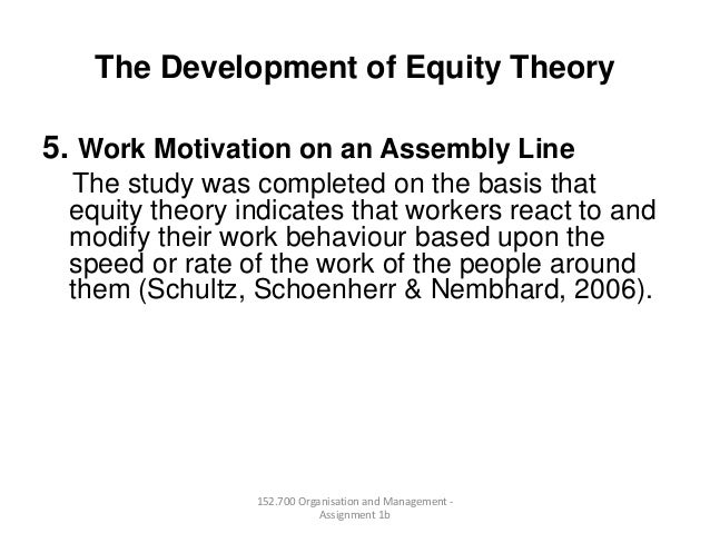 The Development of Equity Theory5. Work Motivation on an Assembly LineThe study was completed on the basis thatequity theo...