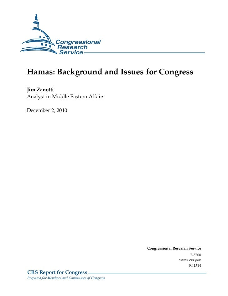Hamas: Background and Issues for CongressJim ZanottiAnalyst in Middle Eastern AffairsDecember 2, 2010                     ...