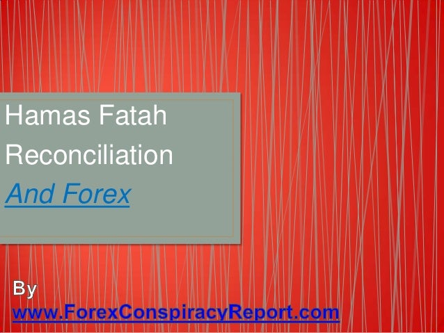 Hamas Fatah Reconciliation And Forex