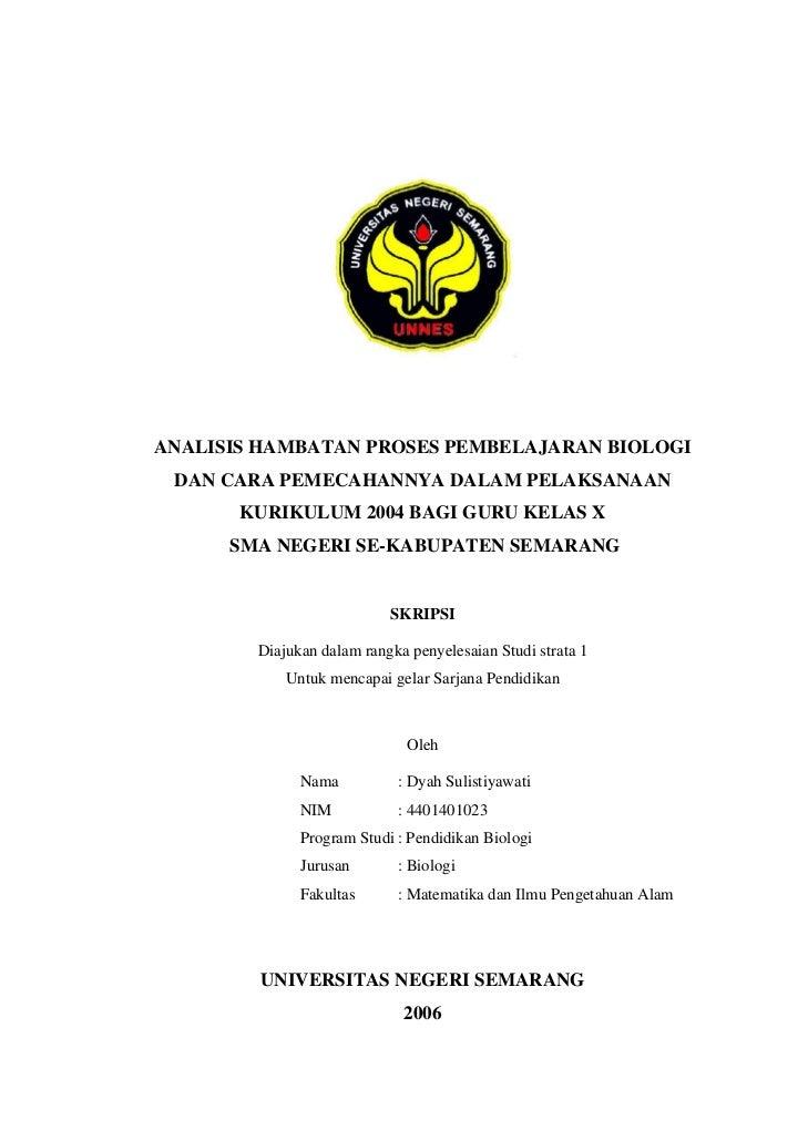 ANALISIS HAMBATAN PROSES PEMBELAJARAN BIOLOGI DAN CARA PEMECAHANNYA DALAM PELAKSANAAN       KURIKULUM 2004 BAGI GURU KELAS...