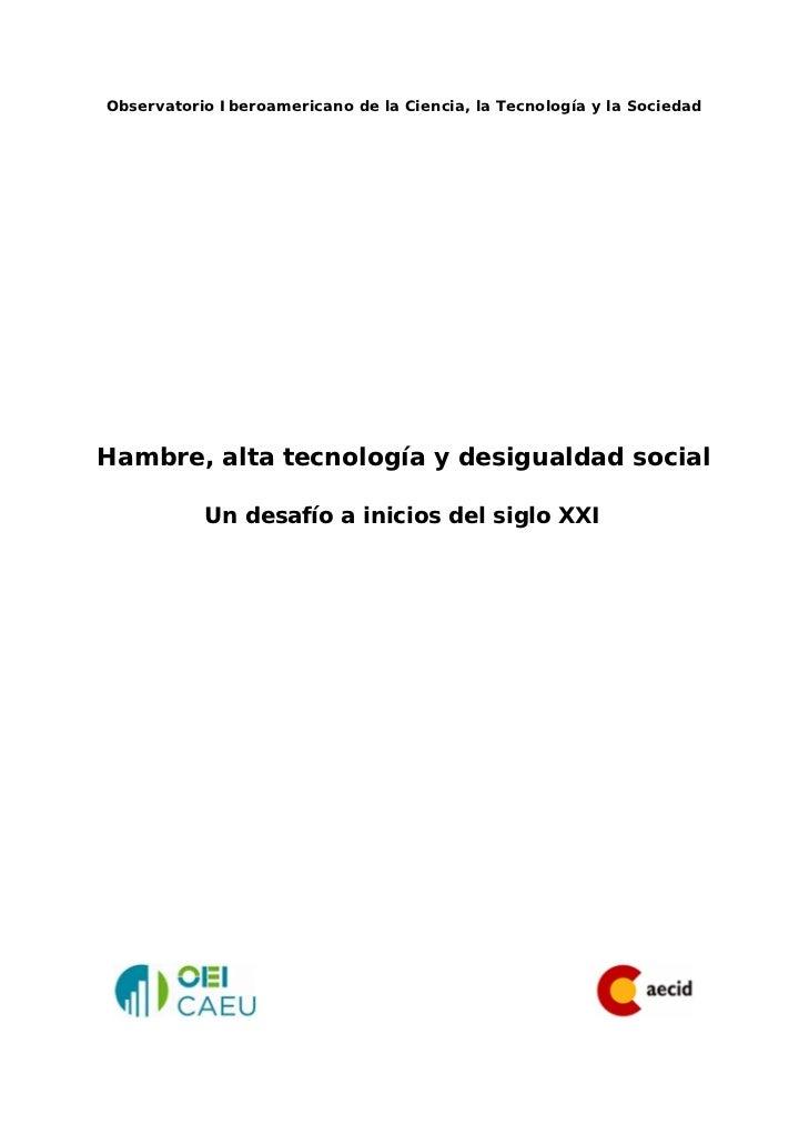 Observatorio Iberoamericano de la Ciencia, la Tecnología y la SociedadHambre, alta tecnología y desigualdad social        ...