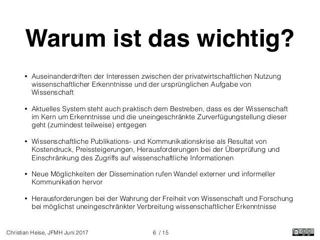 / 15Christian Heise, JFMH Juni 2017 Warum ist das wichtig? • Auseinanderdriften der Interessen zwischen der privatwirtscha...