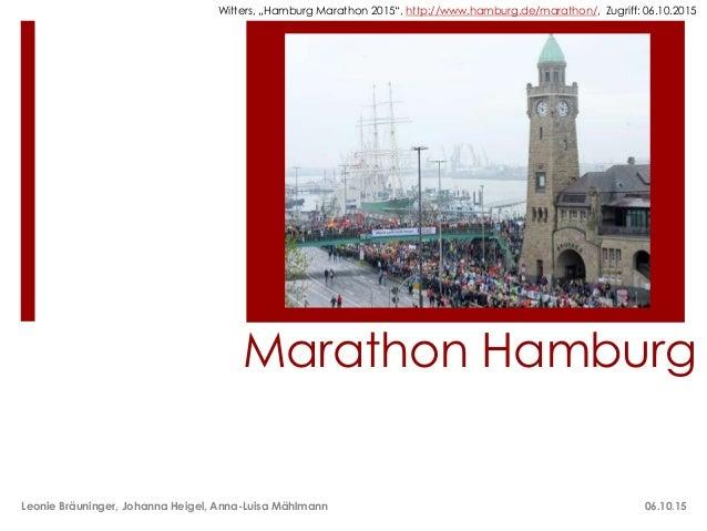 """Marathon Hamburg Witters, """"Hamburg Marathon 2015"""", http://www.hamburg.de/marathon/, Zugriff: 06.10.2015 Leonie Bräuninger,..."""