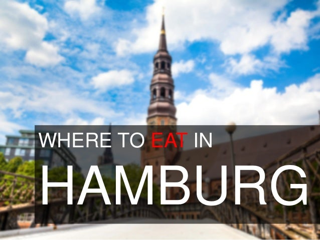 WHERE TO EAT IN HAMBURG