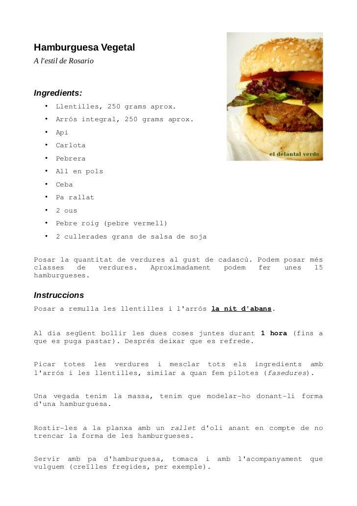 Hamburguesa VegetalA lestil de RosarioIngredients:   •   Llentilles,250gramsaprox.   •   Arrósintegral,250gramsapro...