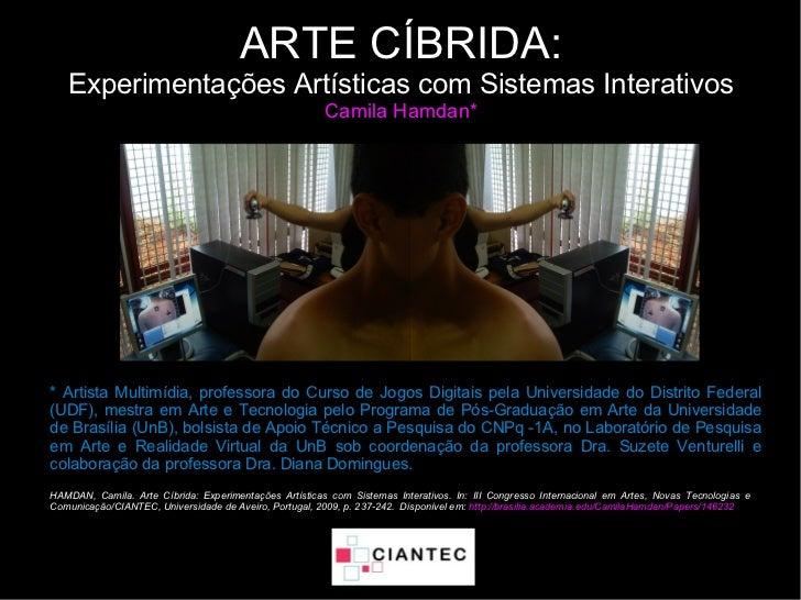 ARTE CÍBRIDA:   Experimentações Artísticas com Sistemas Interativos                                                       ...