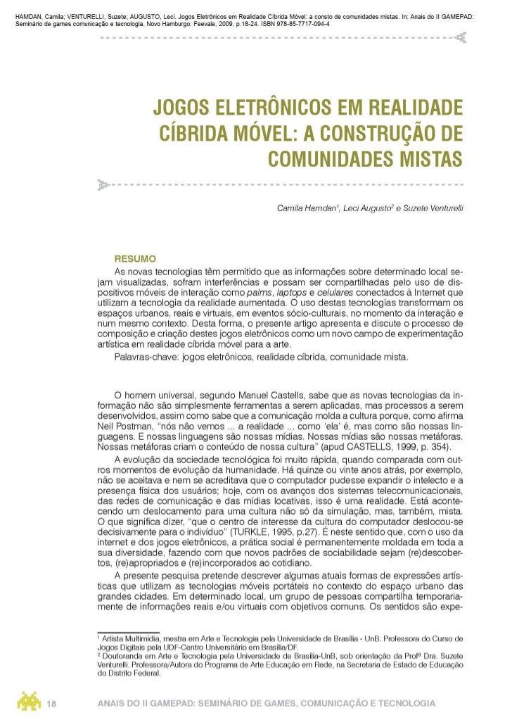 HAMDAN, Camila; VENTURELLI, Suzete; AUGUSTO, Leci. Jogos Eletrônicos em Realidade Cíbrida Móvel: a consto de comunidades ...