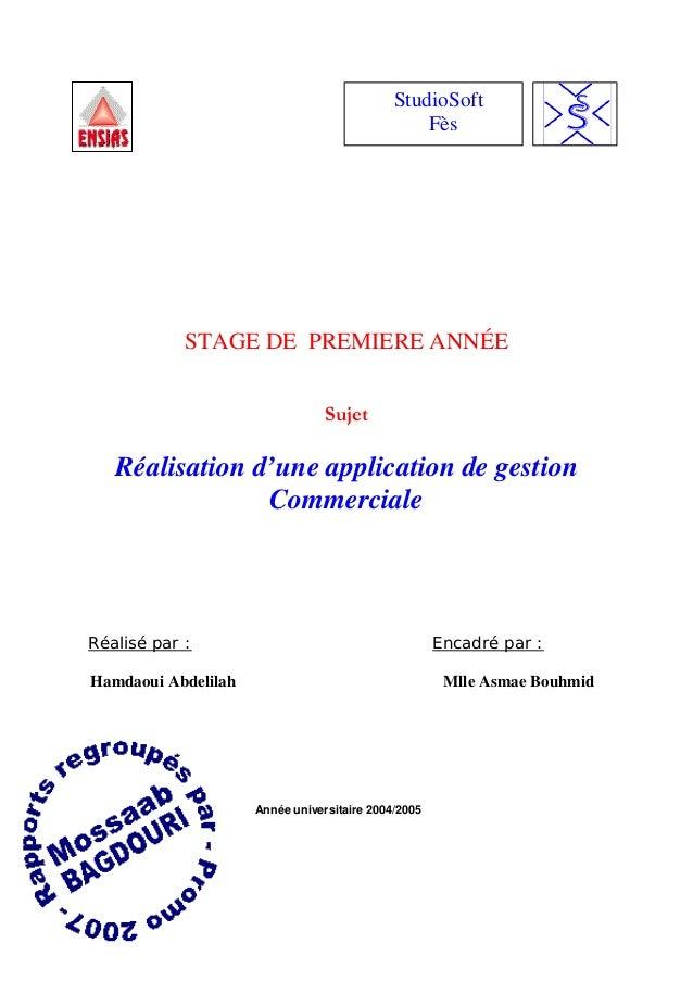 STAGE DE PREMIERE ANNÉESujetRéalisation d'une application de gestionCommercialeRéalisé par : Encadré par :Hamdaoui Abdelil...