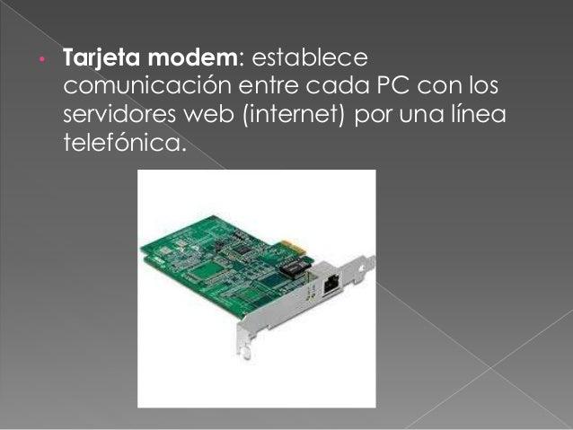 • Tarjeta audio/sonido: digitaliza, procesa y reproduce los sonidos. Sin ella, los altavoces no sirven para nada.