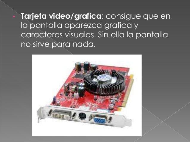• Tarjeta red: establecen la comunicación entre diferentes ordenadores de un mismo edificio u oficina, permitiendo compart...