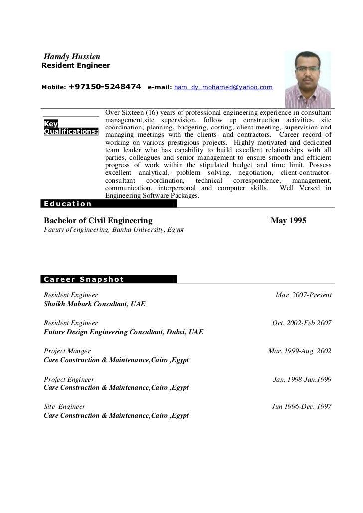 Hamdy Hussien Cv Resident Engineer. Hamdy HussienResident EngineerMobile:  +97150 5248474 E Mail: Ham_dy_mohamed@yahoo.  Cv Engineering