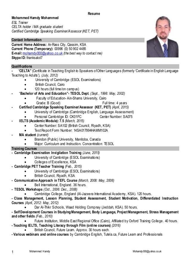Mohammed Hamdy Mohamdy000@yahoo.co.uk1 Resume Mohammed Hamdy Mohammed ESL  Trainer CELTA ...  Esl Resume