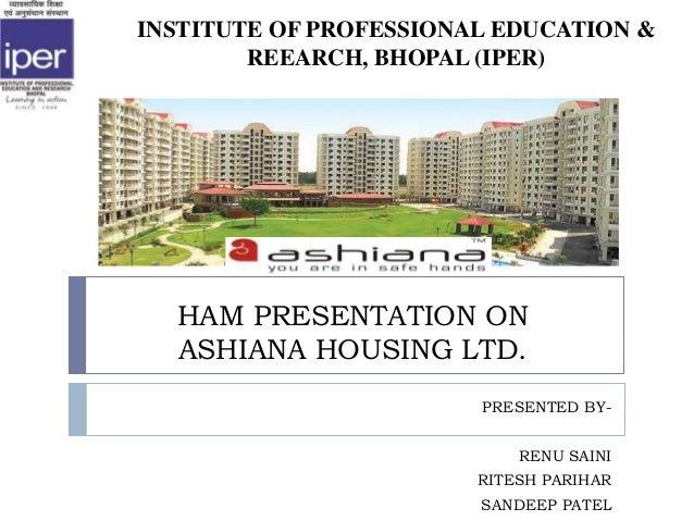 HAM PRESENTATION ONASHIANA HOUSING LTD.PRESENTED BY-RENU SAINIRITESH PARIHARSANDEEP PATELINSTITUTE OF PROFESSIONAL EDUCATI...