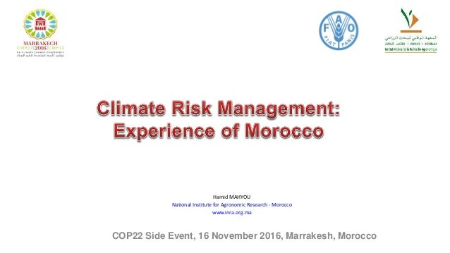 Hamid MAHYOU National Institute for Agronomic Research - Morocco www.inra.org.ma COP22 Side Event, 16 November 2016, Marra...