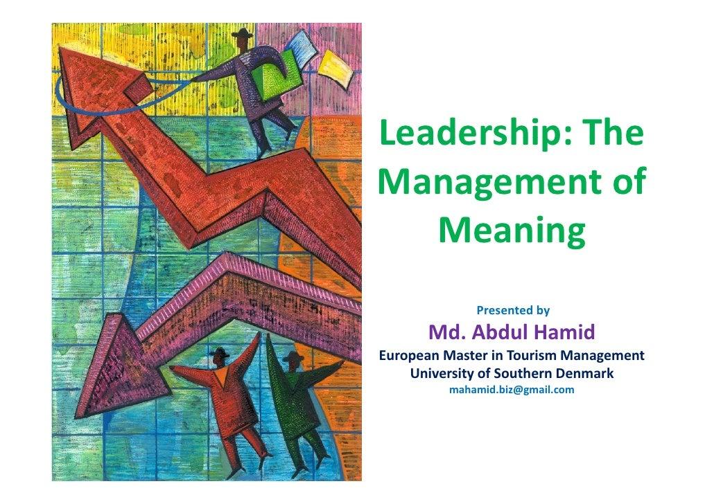 Leadership:TheLeadership: TheManagementof     g   Meaning             Presented by      Md.AbdulHamidEuropeanMaste...