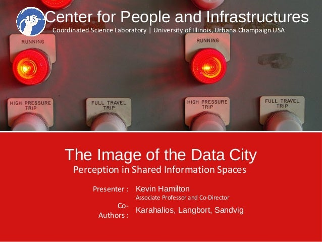 Center for People and Infrastructures Coordinated Science Laboratory | University of Illinois, Urbana Champaign USA  The I...