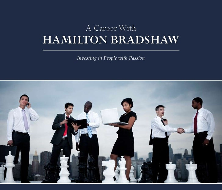 A Career WithHAMILTON BRADSHAW    Investing in People with Passion