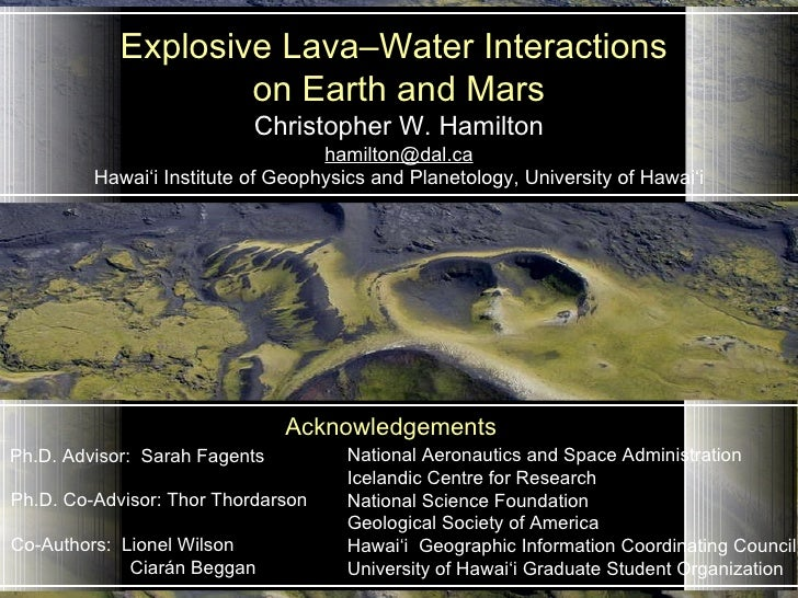 Christopher W. Hamilton [email_address] Hawai'i Institute of Geophysics and Planetology, University of Hawai'i   Explosive...