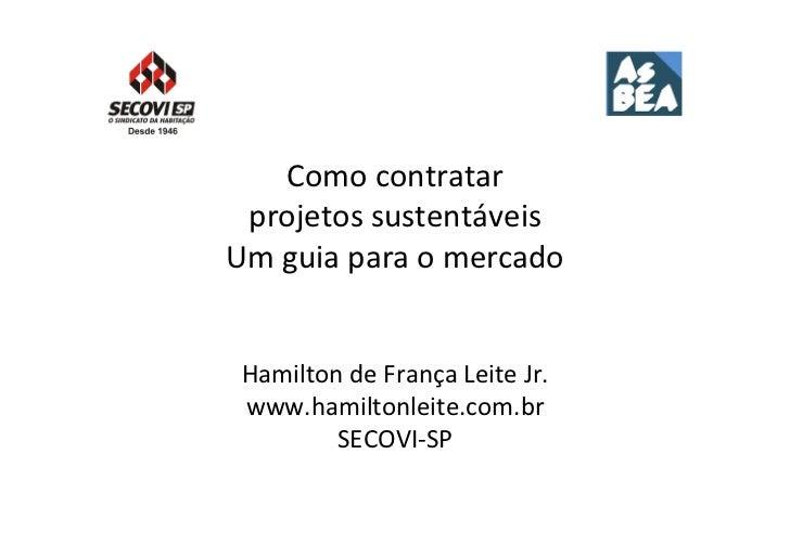 Como contratar   projetos sustentáveis  Um guia para o mercado  Hamilton de França Leite Jr....