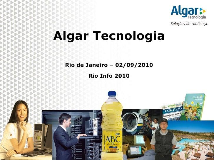 Algar Tecnologia Rio de Janeiro – 02/09/2010 Rio Info 2010