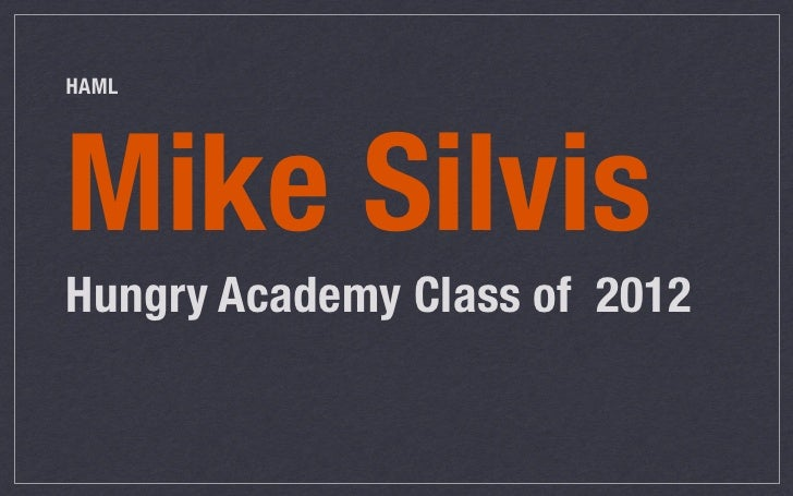 HAMLMike SilvisHungry Academy Class of 2012