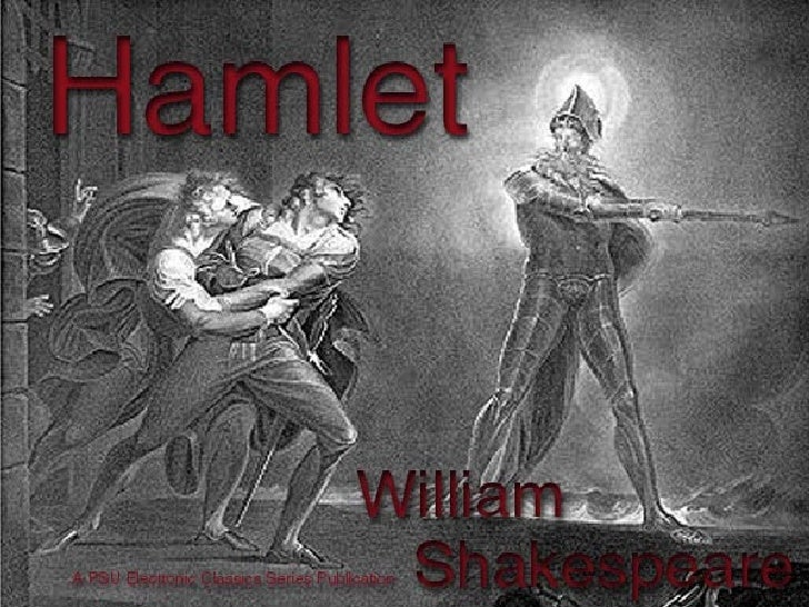 Hamlet by William Shakespeare is a publication of the Pennsylvania State University. This Por-table Document file is furni...